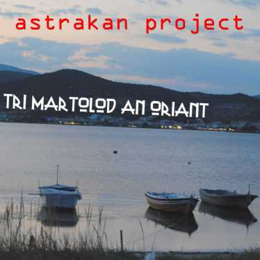 tro martolod an oriant astrakan project single
