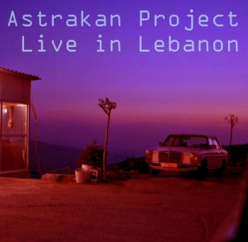 Live in Lebanon Astrakan Project