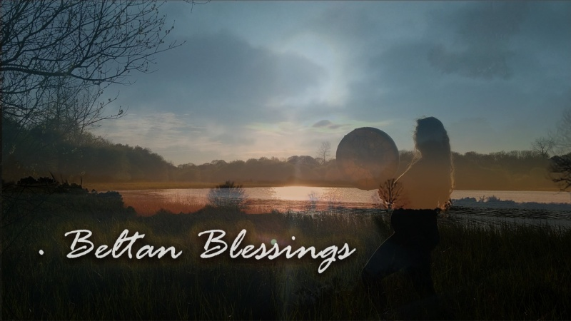 Beltan / Beltaine Blessings